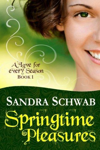 Springtime Pleasures (A Love for every Season) (Volume 1) pdf epub