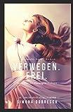 Verwegen. Frei.: Verwegen - Trilogie Band 3 (Unterwelt. - Reihe, Band 8)