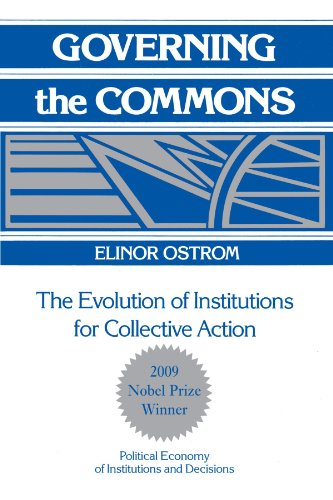 Governing the Commons: The Evolution of Institutions for Collective Action (Political Economy of Institutions and Decisi