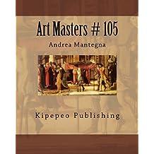 Art Masters # 105: Andrea Mantegna