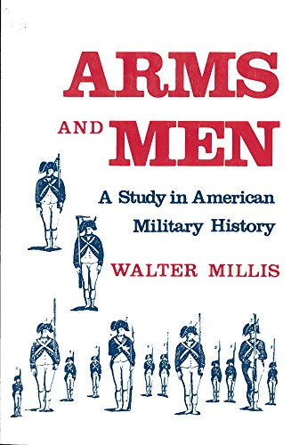 Arms and Men: A Study in American Military History