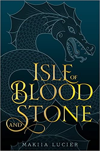 Book cover: Isle of Blood and Stone by Maklla Lucier