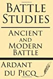 Book cover for Battle Studies: Ancient and Modern Battle