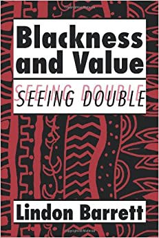 Blackness and Value: Seeing Double (Cambridge Studies in American Literature and Culture)