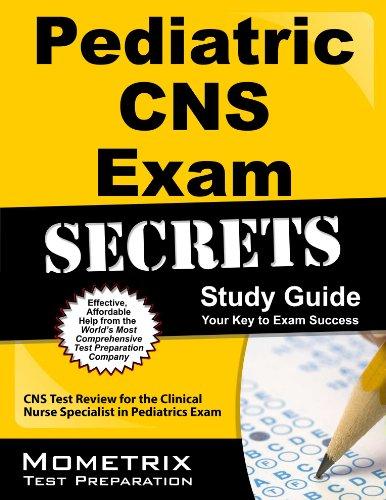 Pediatric CNS Exam Secrets Study Guide: CNS Test Review for the Clinical Nurse Specialist in Pediatrics Exam Pdf
