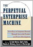 The Perpetual Enterprise Machine, H. Kent Bowen and Kim B. Clark, 0195080521