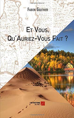 Et Vous, Qu'auriez-Vous Fait ? (French Edition) pdf