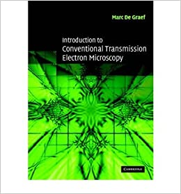 [(Introduction to Conventional Transmission Electron Microscopy)] [Author: Marc de Graef] published on (December, 2010)