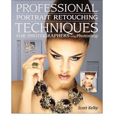 ([ [ [ Professional Portrait Retouching Techniques for Photographers Using Photoshop[ PROFESSIONAL PORTRAIT RETOUCHING TECHNIQUES FOR PHOTOGRAPHERS USING PHOTOSHOP ] By Kelby, Scott ( Author )Apr-03-2011 Paperback)