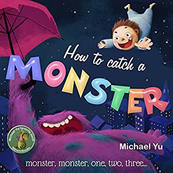 How to catch a monster kindle edition by michael yu rachel yu print list price 998 fandeluxe Images