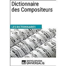 Dictionnaire des Compositeurs: (Les Dictionnaires d'Universalis) (French Edition)