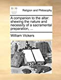A Companion to the Altar, William Vickers, 117009385X