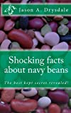 Shocking Facts about Navy Beans, Jason Drysdale, 1499285124