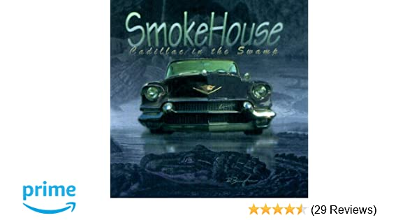Smokehouse Cadillac In The Swamp Amazon Com Music
