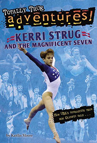Kerri Strug and the Magnificent Seven (Totally True Adventures): How USA's Gymnastics Team Won Olympic Gold by Random House Books for Young Readers (Image #2)