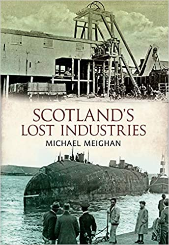 Scotlands Lost Industries