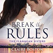 Break the Rules: The Flanagan Sisters, Book 1 | Claire Boston