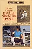 The New Complete English Springer Spaniel, Charles S. Goodall and Julia Gasow, 0876051182