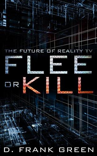 Flee or Kill: The Future Of Reality TV (Future Forward Book 2)