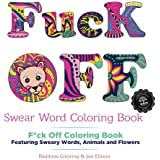 Swear Word Coloring Book: B&W Edition: F*ck Off Adult Coloring Book