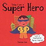 Today I Am a Super Hero