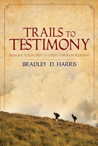 Trails to testimony bringing young men to christ through scouting trails to testimony bringing young men to christ through scouting by harris bradley fandeluxe Images