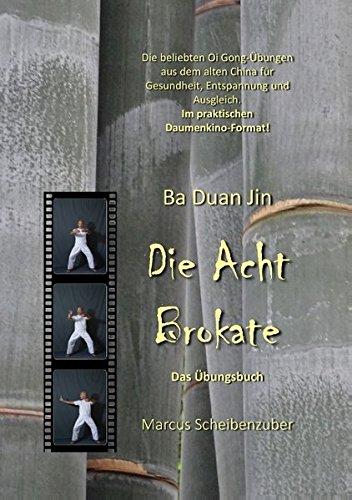 Ba Duan Jin - Die Acht Brokate: Das Übungsbuch