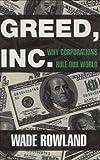 Greed, Inc, Wade Rowland, 1559707941