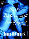 In the Bedroom with the Rope 2: Fraying