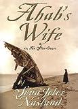 Ahab's Wife, Sena Jeter Naslund, 0688171877