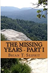 The Missing Years - Part I: A Tyrell Sloan Western Adventure (Red Rock Canyon) (Volume 3) by Seifrit, Mr. Brian T. (2014) Paperback Paperback