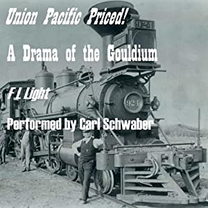 Union Pacific Priced!: A Drama of the Gouldium Audiobook