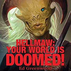 Hellmaw: Your World Is Doomed Audiobook