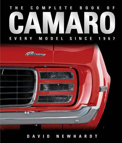 The Complete Book of Camaro: Every Model Since 1967 by David Newhardt (2013-01-28) por David Newhardt