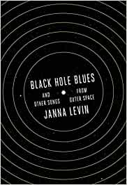 Black Hole Blues And Other Songs: Amazon.es: Levin, Janna ...