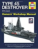 Royal Navy Type 45 Destroyer Manual: An insight into operating and maintaining the Royal Navy's largest and most powerful air defence destroyer Manual (Haynes Owners' Workshop Manuals)