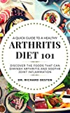 A quick guide to a healthy arthritis diet 101: Discover the foods that can diminish arthritis and soothe joint inflammation