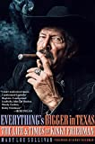 img - for Everything's Bigger in Texas: The Life and Times of Kinky Friedman book / textbook / text book