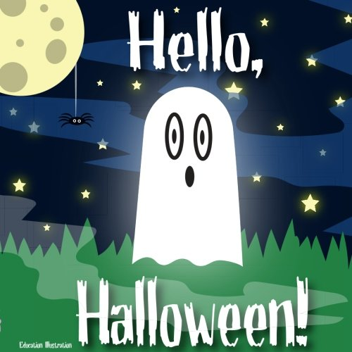 Hello, Halloween: Hello, Halloween: An introduction to Halloween for young learners.  Say