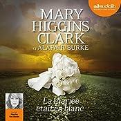 La mariée était en blanc (Laurie Moran 2) | Mary Higgins Clark, Alafair Burke