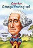 ¿Quién fue George Washington? (Who Was...?) (Spanish Edition)