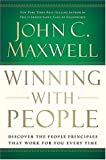 Winning With People: Discover the People Principles that Work for You Every Time By John C. Maxwell
