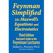 Feynman Lectures Simplified 2A: Maxwell's Equations  & Electrostatics (Everyone's Guide to the Feynman Lectures on Physics Book 5)