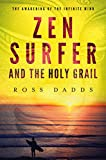 Zen Surfer and the Holy Grail: The Awakening of the Infinite Mind