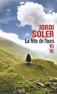 La fête de l'ours, Soler, Jordi