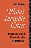 img - for Plato's Invisible Cities: Discourse and Power in the Republic book / textbook / text book