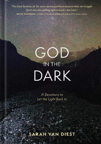 God in the Dark: 31 Devotions to Let the Light Back In (Light In The Dark Belt)