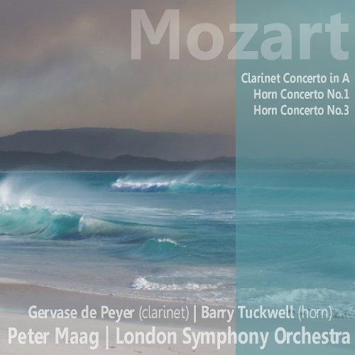Mozart: Clarinet Concerto in A, Horn Concerto No. 1, Horn Concerto No. 3