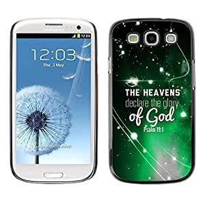 Planetar® ( Bible Verse-THE HEAVENS DECLARE THE GLORY OF GOD - PSALM 19:1 ) Samsung Galaxy S3 / i9300 / i747 Fundas Cover Cubre Hard Case Cover