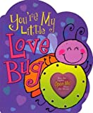 You're My Little Love Bug (Parent Love Letters) [Board book] [January 2005] (Author) Heidi R. Weimer